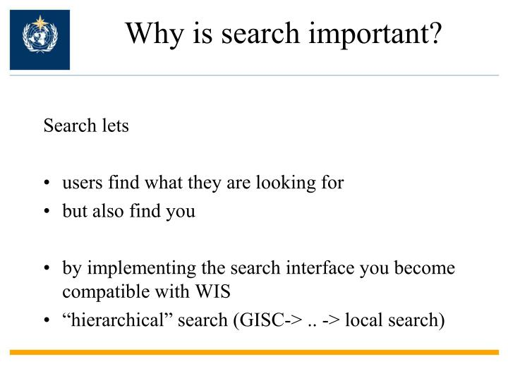 Why is search important?