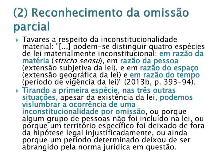 (2) Reconhecimento da omissão parcial