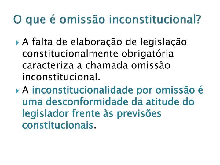 O que é omissão inconstitucional?