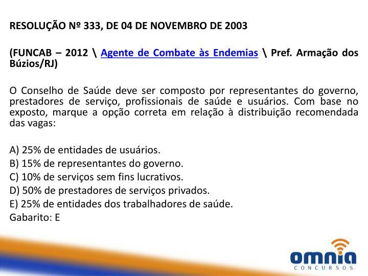 RESOLUÇÃO Nº 333, DE 04 DE NOVEMBRO DE 2003