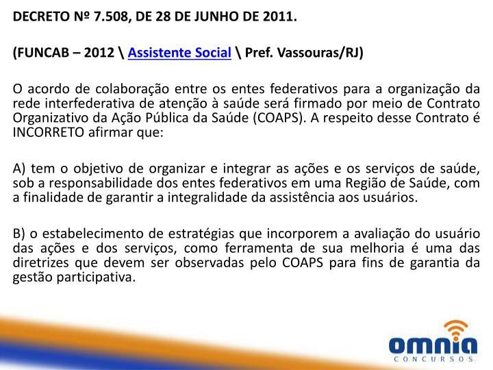 DECRETO Nº 7.508, DE 28 DE JUNHO DE 2011.