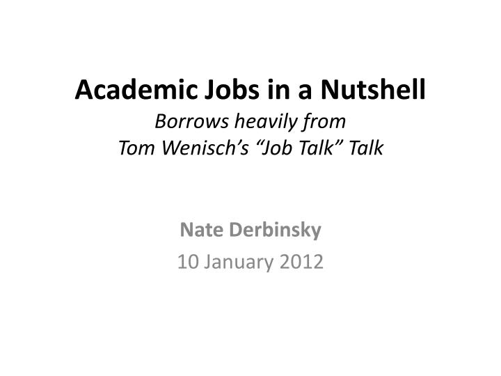 Academic jobs in a nutshell borrows heavily from tom wenisch s job talk talk
