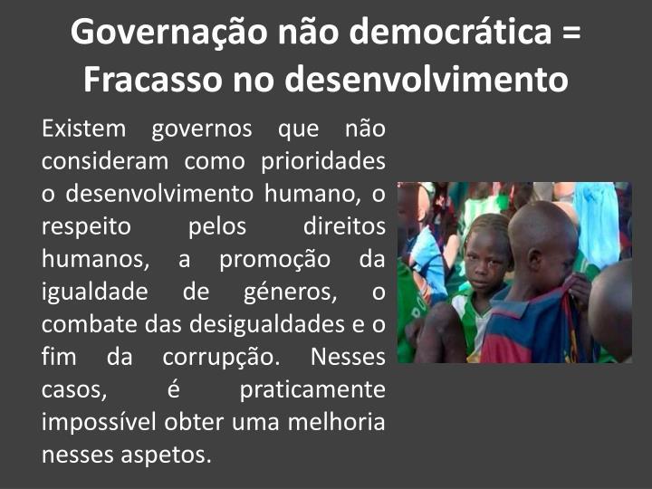 Governação não democrática = Fracasso no desenvolvimento
