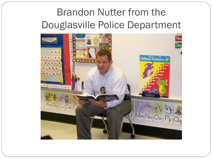 Brandon nutter from the douglasville police department