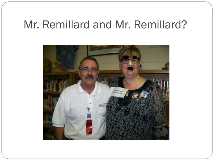 Mr remillard and mr remillard