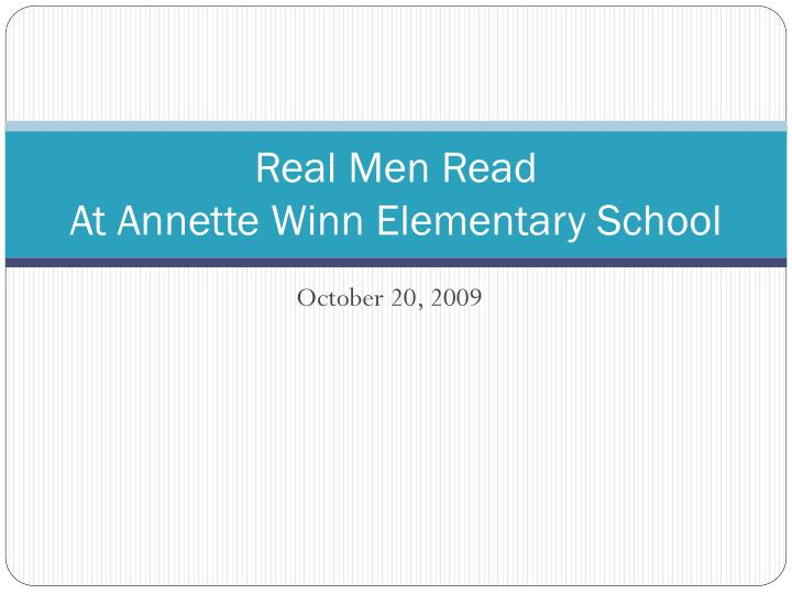 Real men read at annette winn elementary school