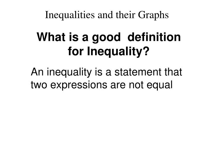 What is a good  definition for Inequality?