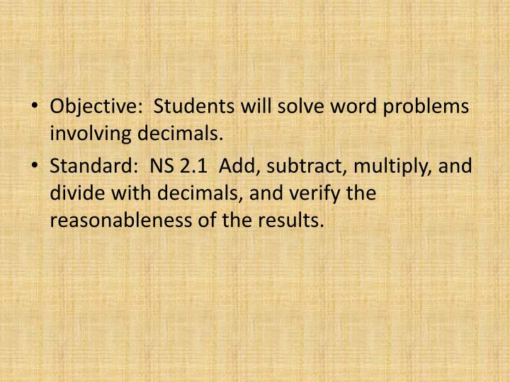 Objective:  Students will solve word problems involving decimals.
