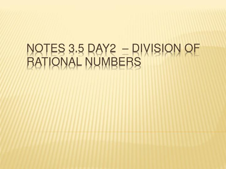 notes 3 5 day2 division of rational numbers