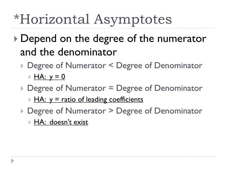 *Horizontal Asymptotes