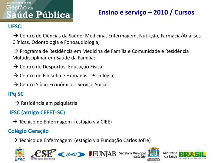 Ensino e serviço – 2010 / Cursos
