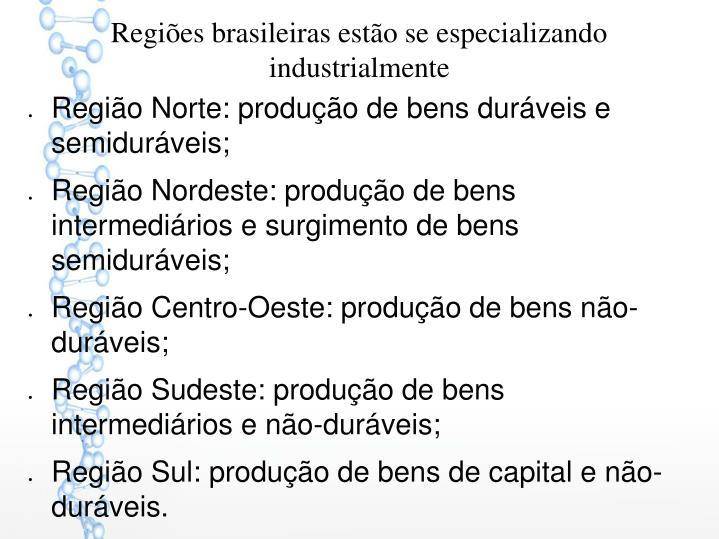 Regiões brasileiras estão se especializando industrialmente