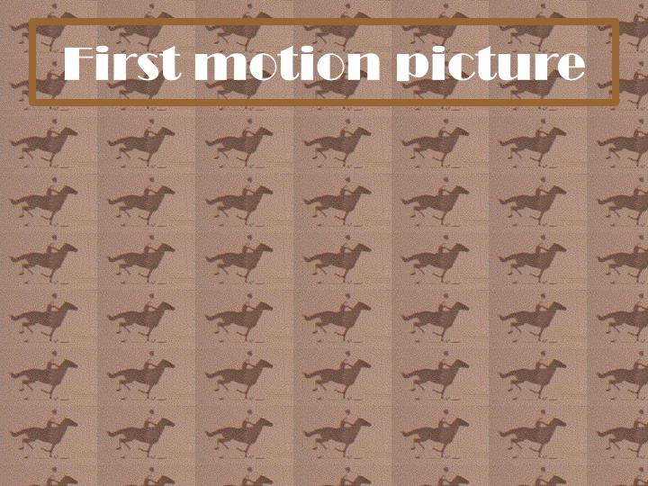 First motion picture