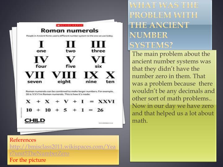 What was the problem with the ancient number systems?