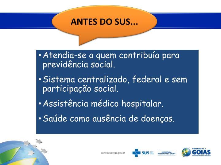 ANTES DO SUS...