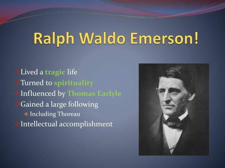 Ralph Waldo Emerson!