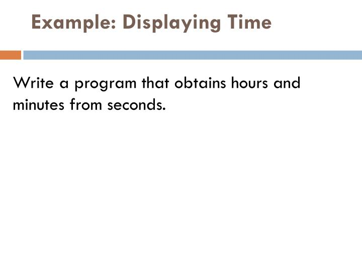 Example: Displaying Time