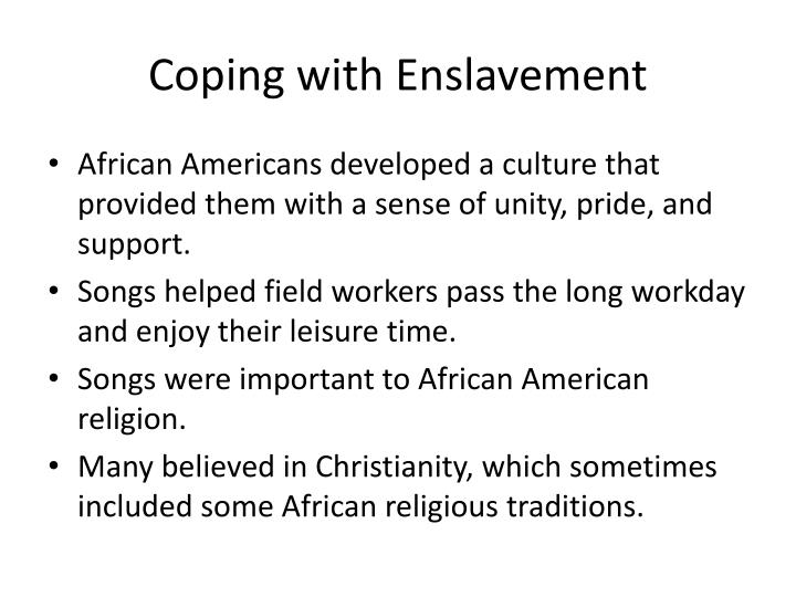 Coping with Enslavement