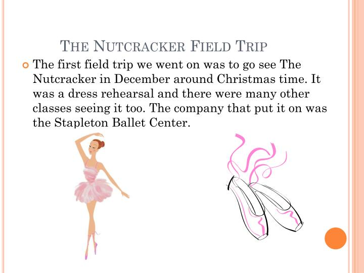 The nutcracker field trip