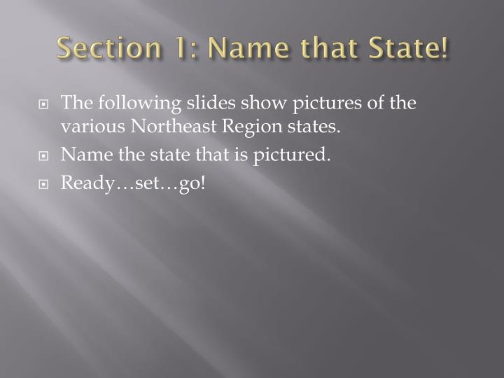 Section 1: Name that State!