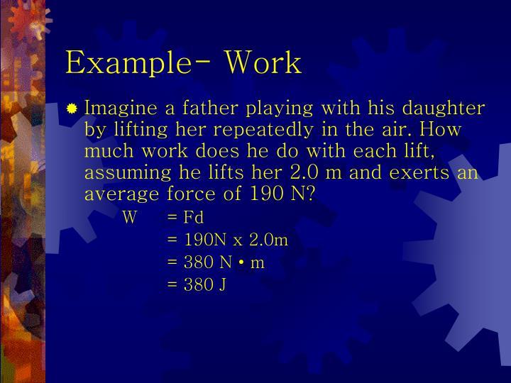 Example- Work