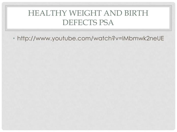 Healthy Weight and Birth defects PSA