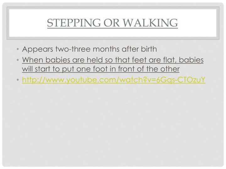 Stepping or walking