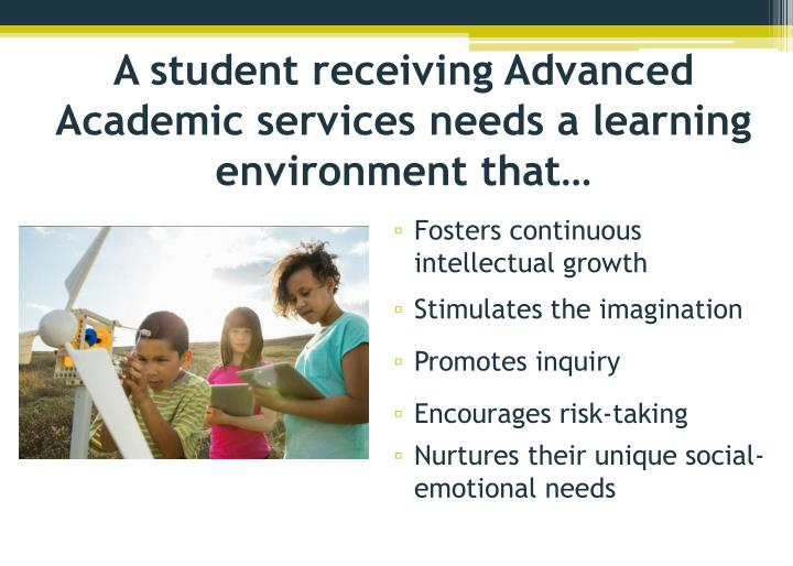 A student receiving Advanced Academic services needs a learning environment that…