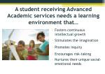 a student receiving advanced academic services needs a learning environment that