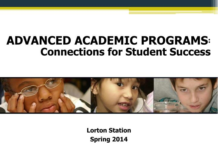 ADVANCED ACADEMIC PROGRAMS