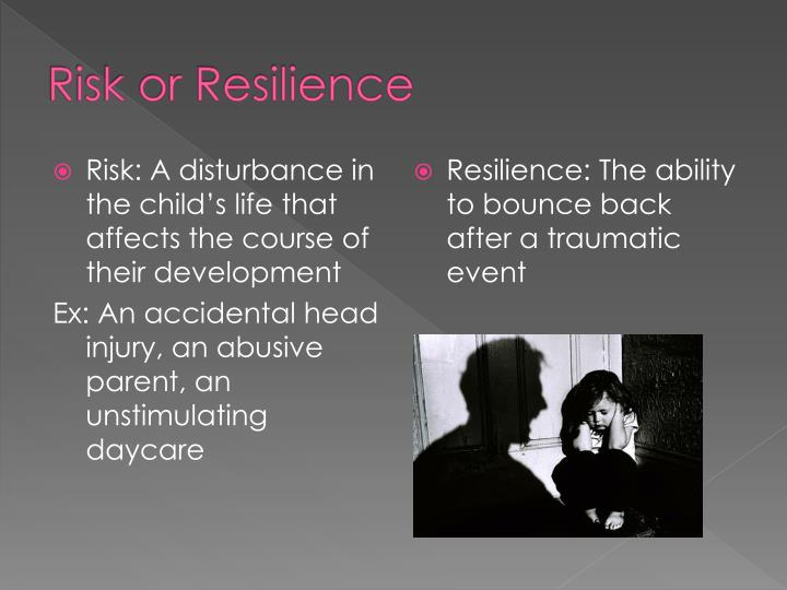 Risk or Resilience