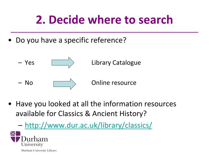 2. Decide where to search