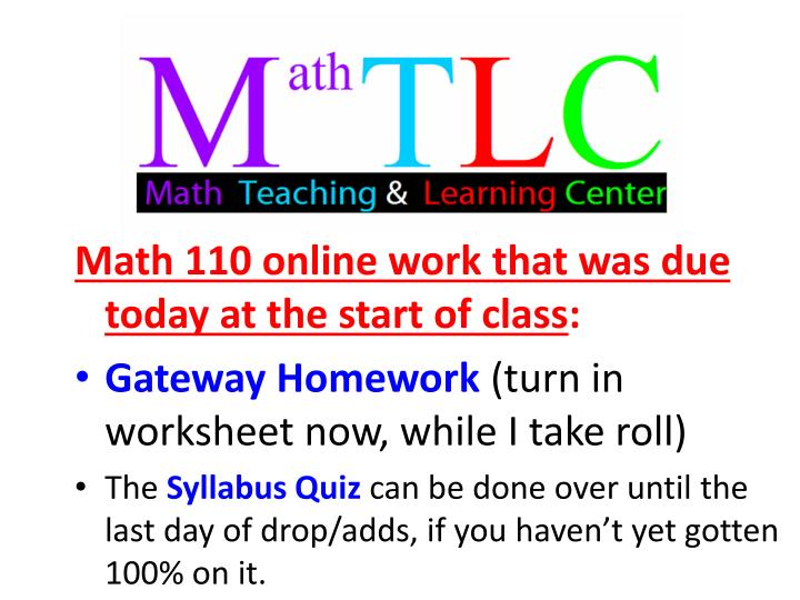 Math 110 online work that was due today at the start of class