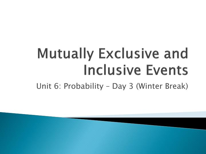 Mutually exclusive and inclusive events
