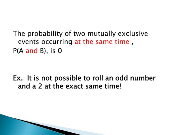 The probability of two mutually exclusive events occurring