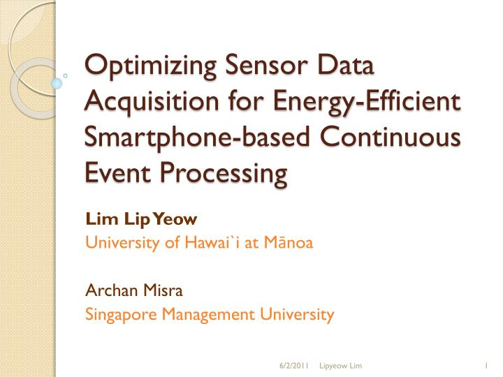 Optimizing Sensor Data Acquisition for Energy-Efficient Smartphone-based Continuous Event Processing