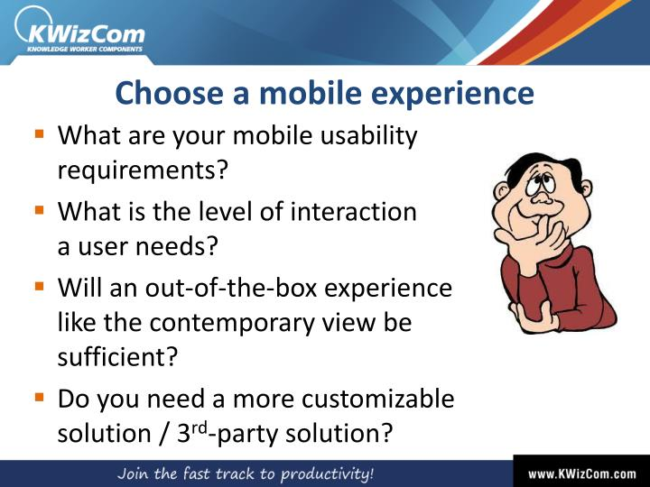 Choose a mobile experience