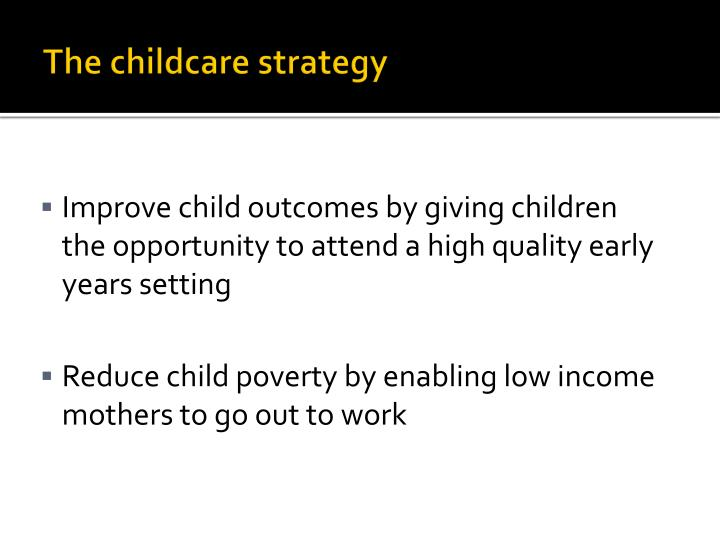 The childcare strategy