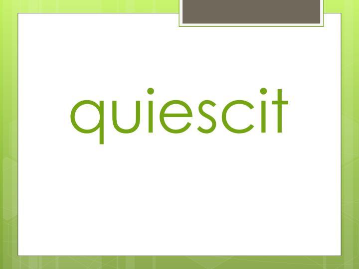 quiescit