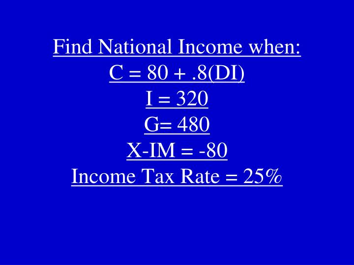 Find National Income when: