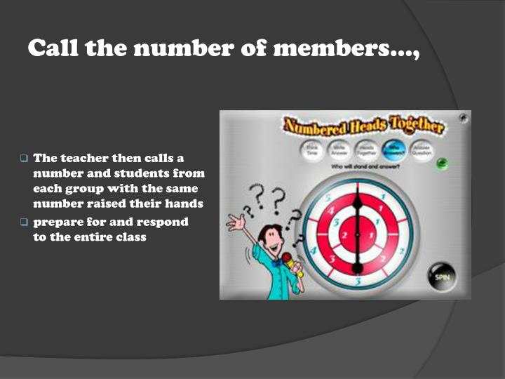 Call the number of members…,