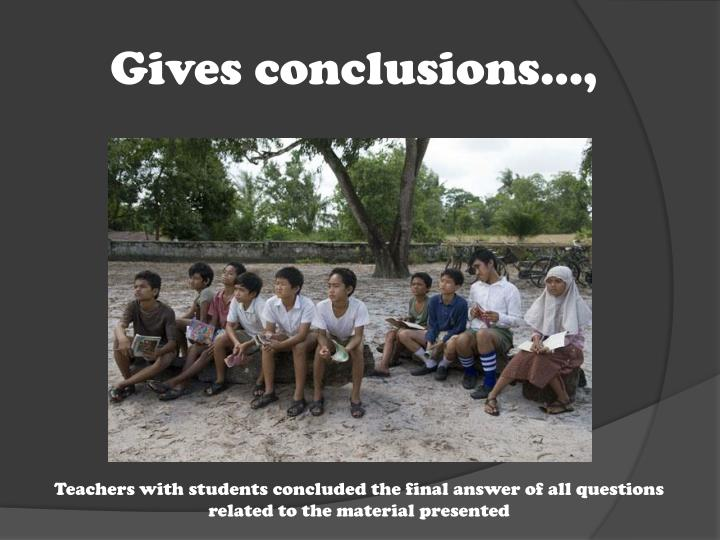 Gives conclusions…,