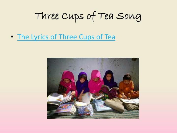 Three Cups of Tea Song