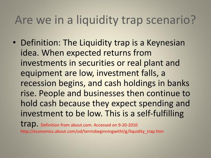 Are we in a liquidity trap scenario?