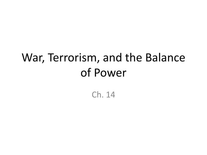 War, Terrorism, and the Balance of Power