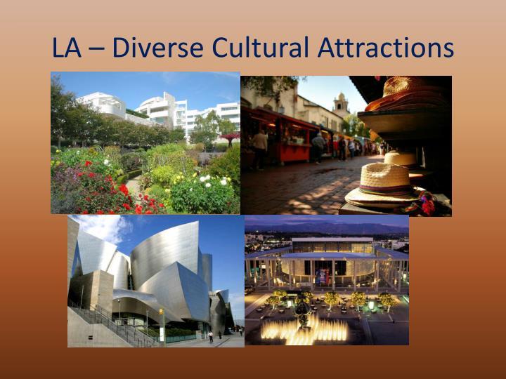 LA – Diverse Cultural Attractions
