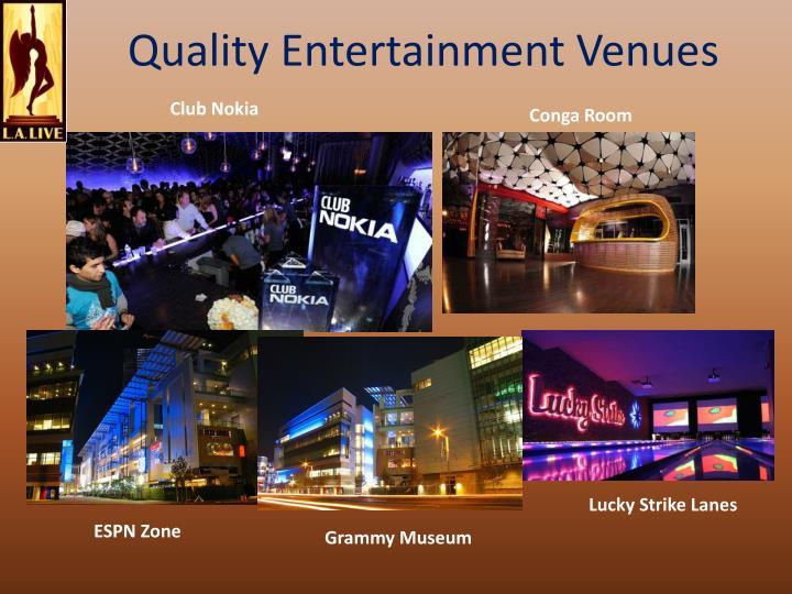 Quality Entertainment Venues