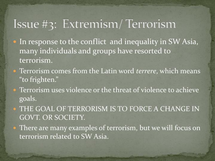 Issue #3:  Extremism/ Terrorism