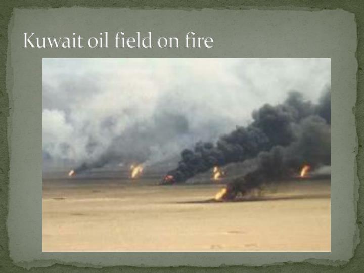 Kuwait oil field on fire