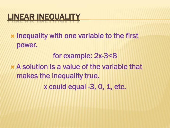 Inequality with one variable to the first power.